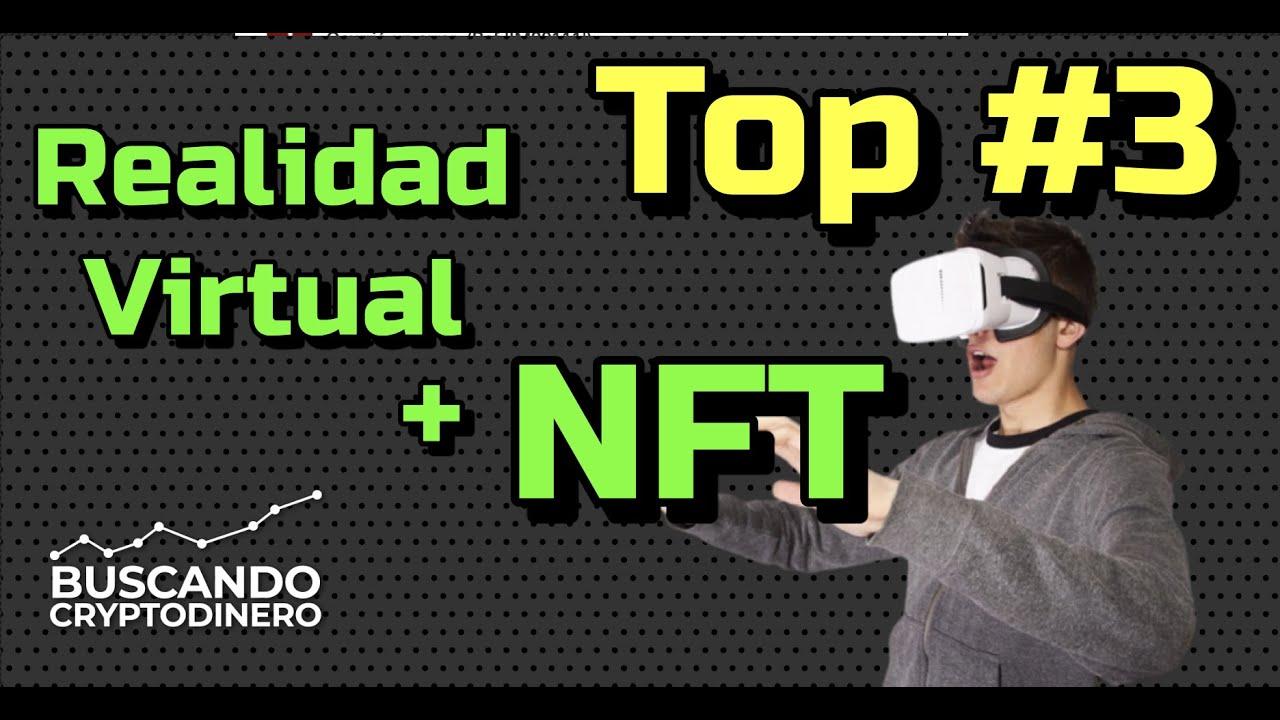 TOP #3 ➤ NFT + Realidad Virtual + Crypto😎🚀