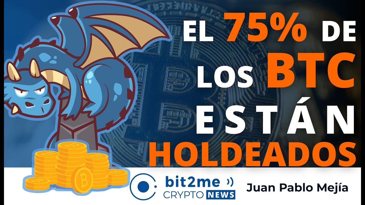 🔵 🐉 El 75% de los BITCOINS están HOLDEADOS – Bit2Me Crypto News