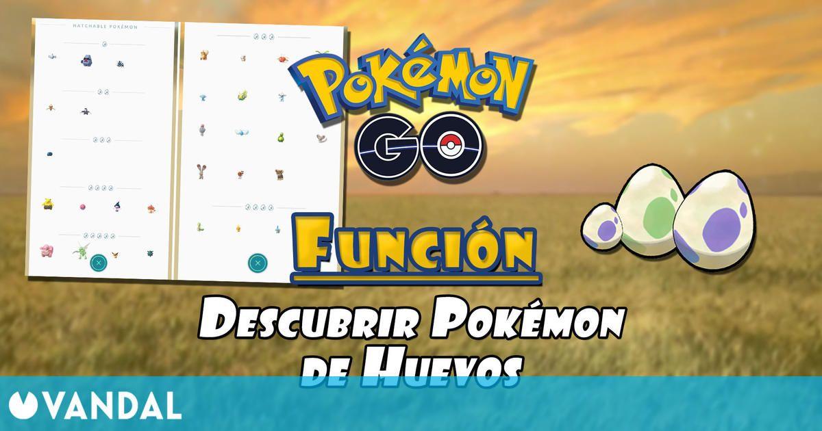 Pokémon GO permitirá conocer qué Pokémon pueden eclosionar de huevos