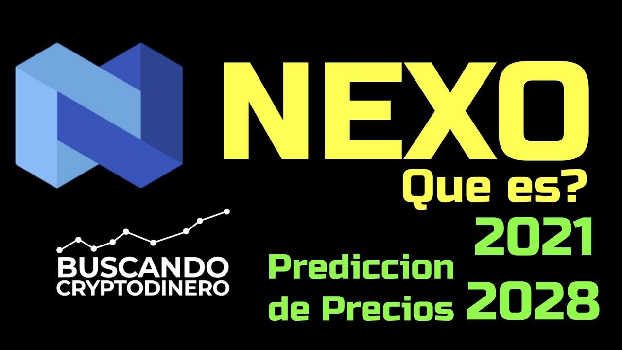 NEXO 🔥 ☞Predicción de PRECIOS 🤑 2021-2028 ☜  Me CONVIENE invertir 💰??