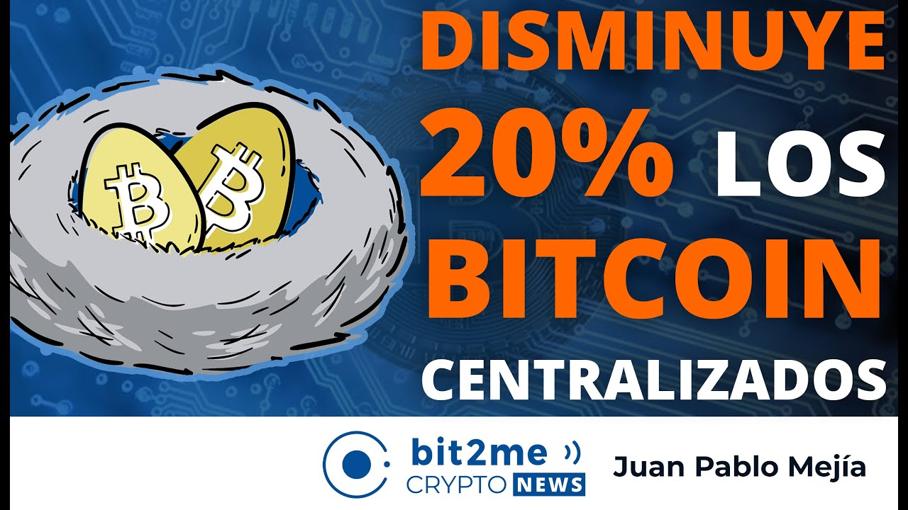 🔵 🔥 DISMINUYE 20% los BITCOIN centralizados – Bit2Me Crypto News
