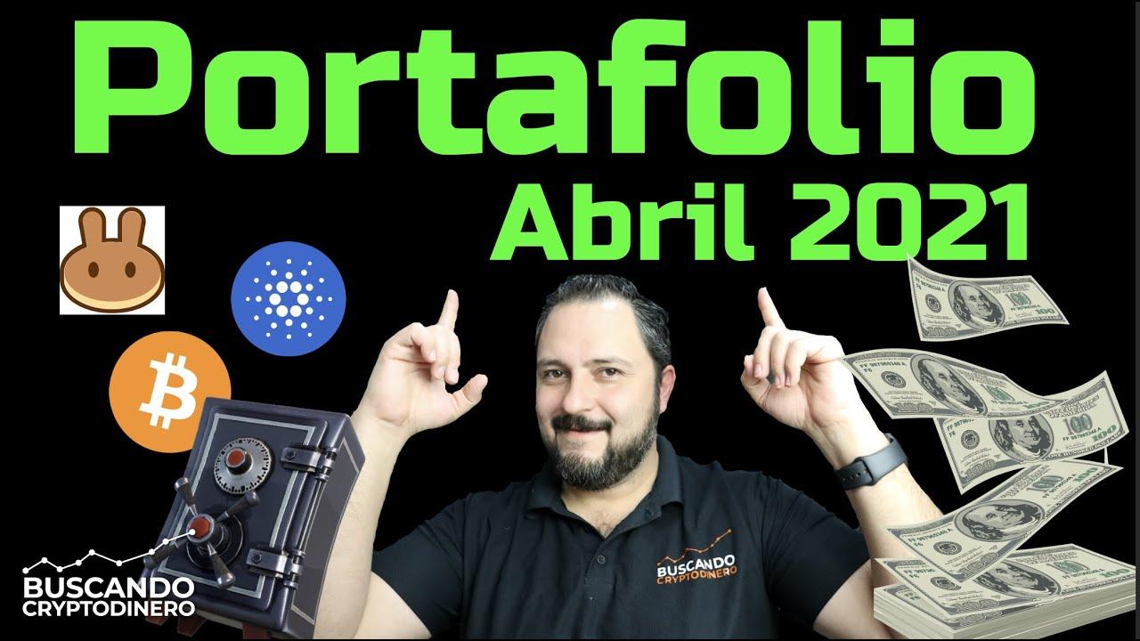 "✅ Mi Portafolio ""Abril 2021"" ➤ 25% en 1 mes #Crypto"