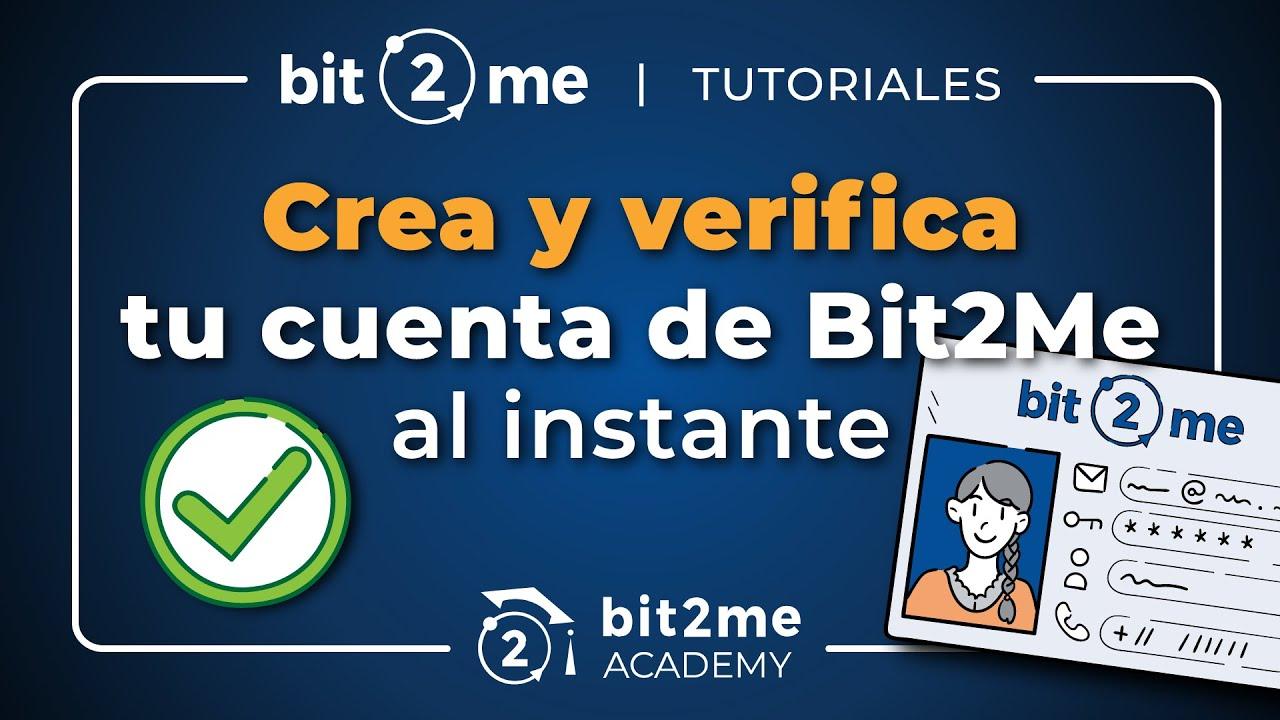 👩🏫 TUTORIAL Crea y verifica tu cuenta de Bit2Me al instante