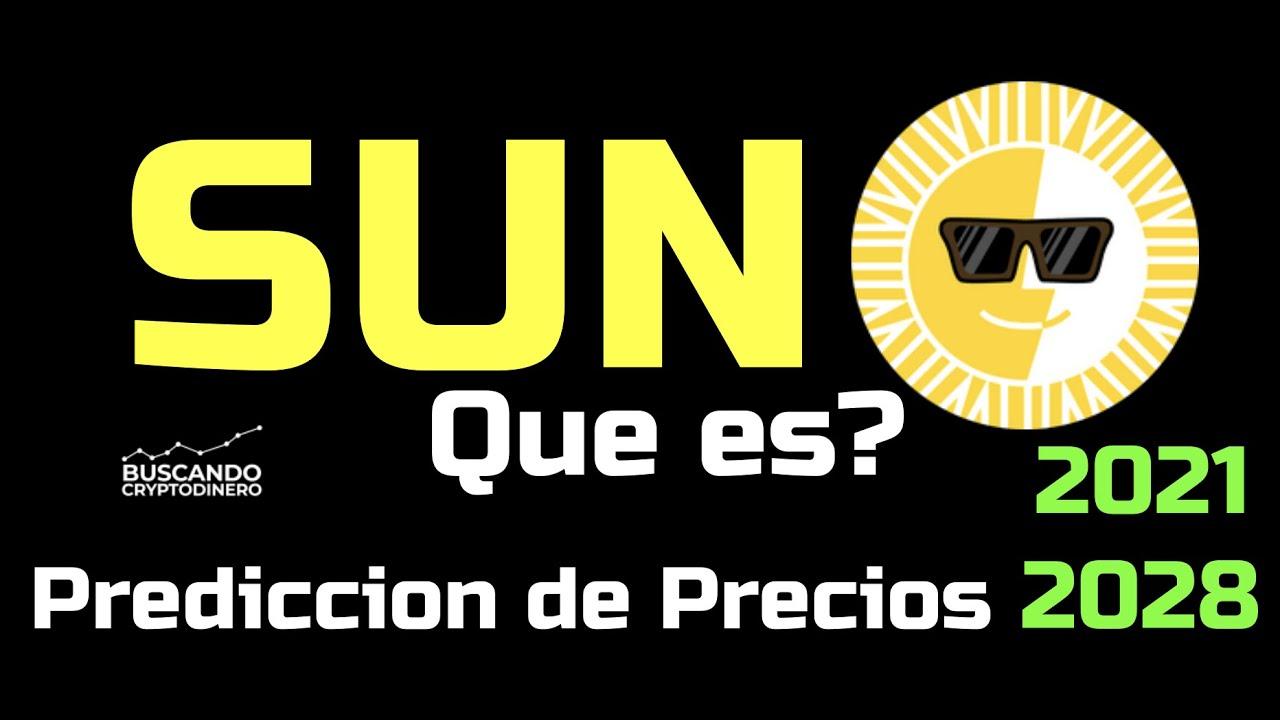 ☀️ SUN 🔥 ☞Predicción de PRECIOS 🤑 2021-2026 ☜    Me CONVIENE invertir 💰??