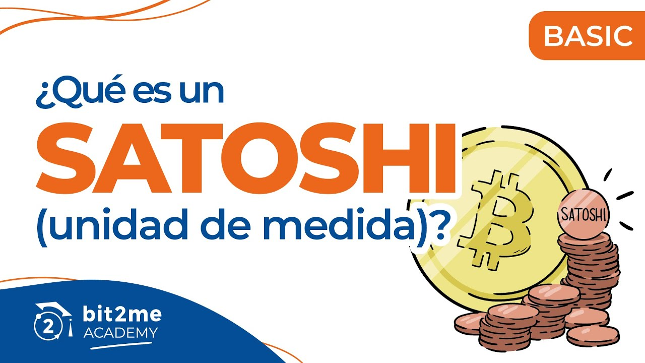 🎓¿QUÉ es un SATOSHI ?  – Bit2Me Academy