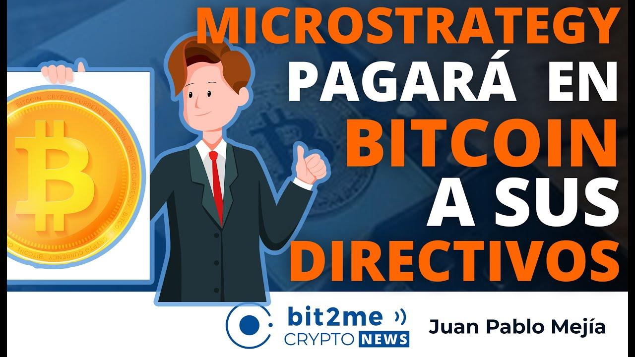 🔵 💸 MICROSTRATEGY pagará en BITCOIN a sus DIRECTIVOS – Bit2Me Crypto News