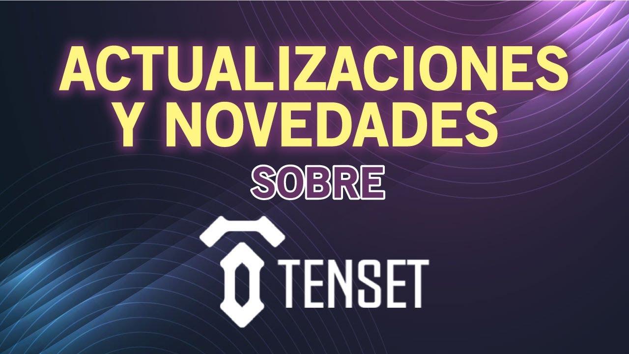 ACTUALIZACIONES y NOVEDADES sobre TENSET!!!!