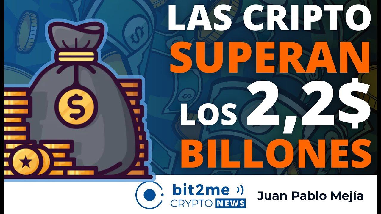 🔵 💰 Las cripto SUPERAN los $2,2 BILLONES – Bit2Me Crypto News