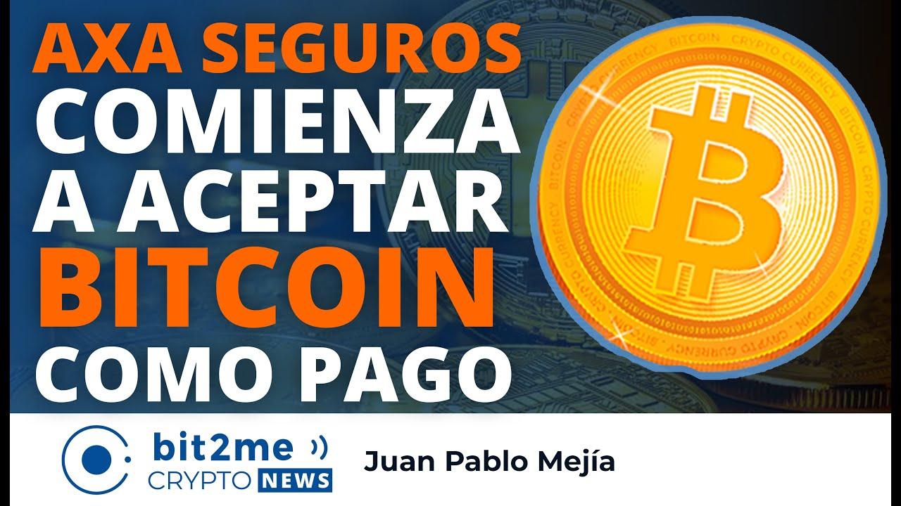 🔵 ⚡️ AXA SEGUROS comienza a aceptar BITCOIN como pago – Bit2Me Crypto News