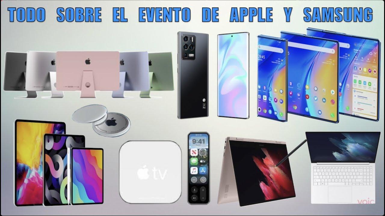 Todo sobre los eventos de Apple y Samsung Resume de Noticias Tech