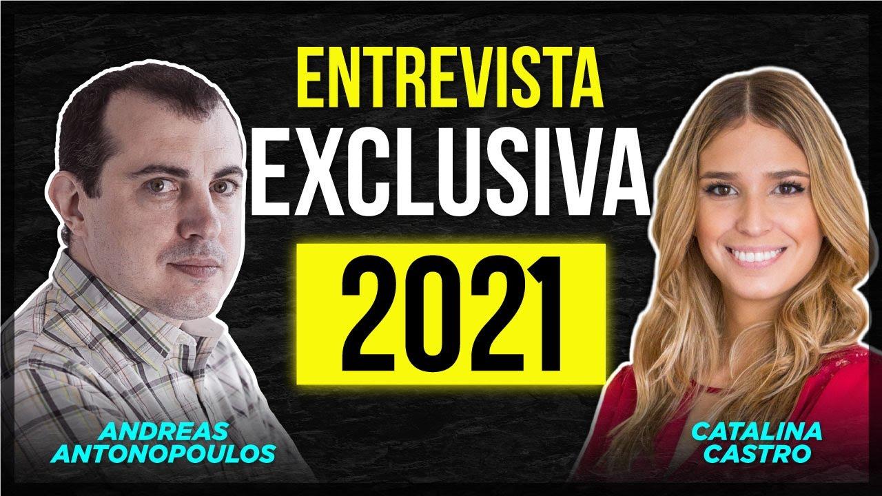 ANDREAS ANTONOPOULOS 2021: ENTREVISTA EXCLUSIVA EN ESPAÑOL