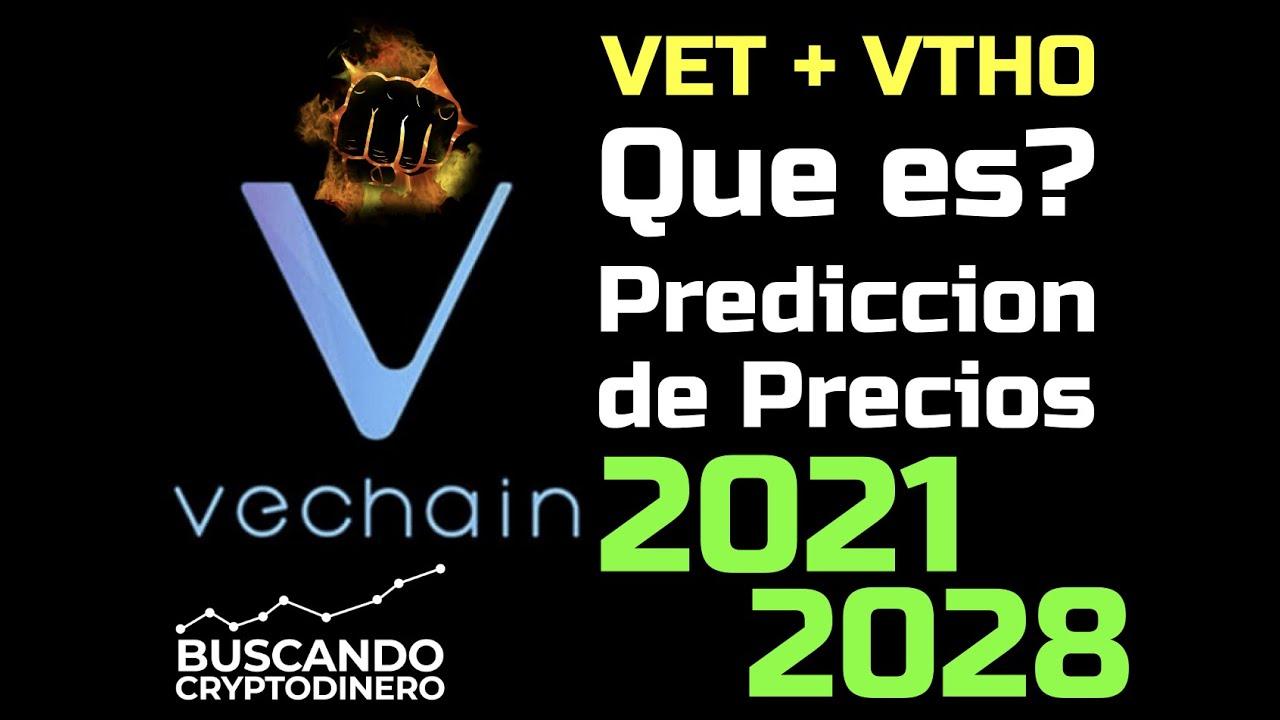 VeChain VET + VTHO Que es?? 🔥 ☞Predicción de PRECIOS 🤑 2021 2026 ☜    Me CONVIENE invertir 💰??
