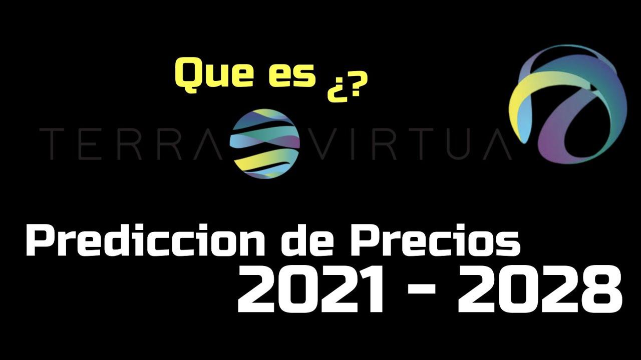 """Terra Virtua """"TVK"""" Que es?? 🔥 ☞Predicción de PRECIOS 🤑 2021-2028 ☜    Me CONVIENE invertir 💰?? #"""