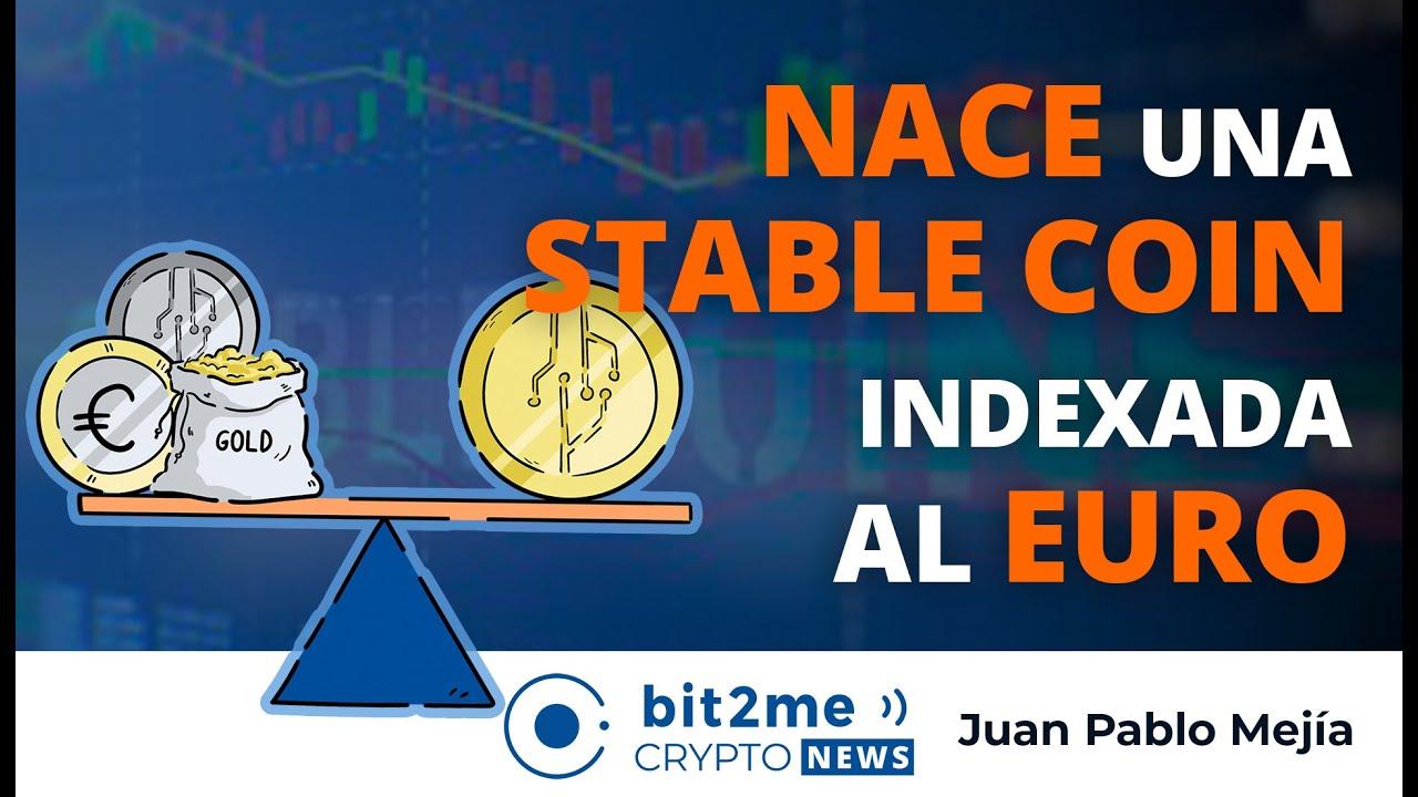 🔵👶 Nace STABLE COIN Indexada al EURO – Bit2Me Crypto News