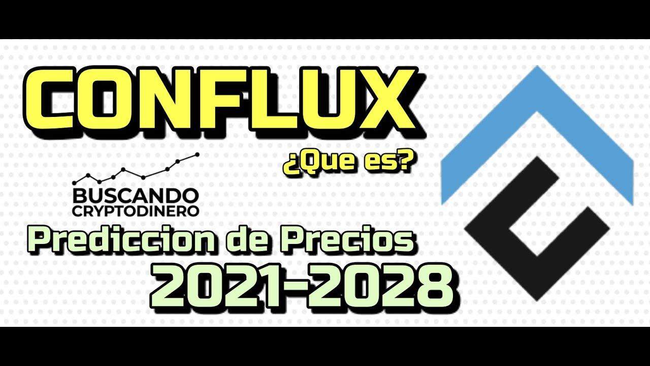 """CONFLUX """"CFX"""" Que es?? 🔥 ☞Predicción de PRECIOS 🤑 2021-2028 ☜    Me CONVIENE invertir 💰??"""