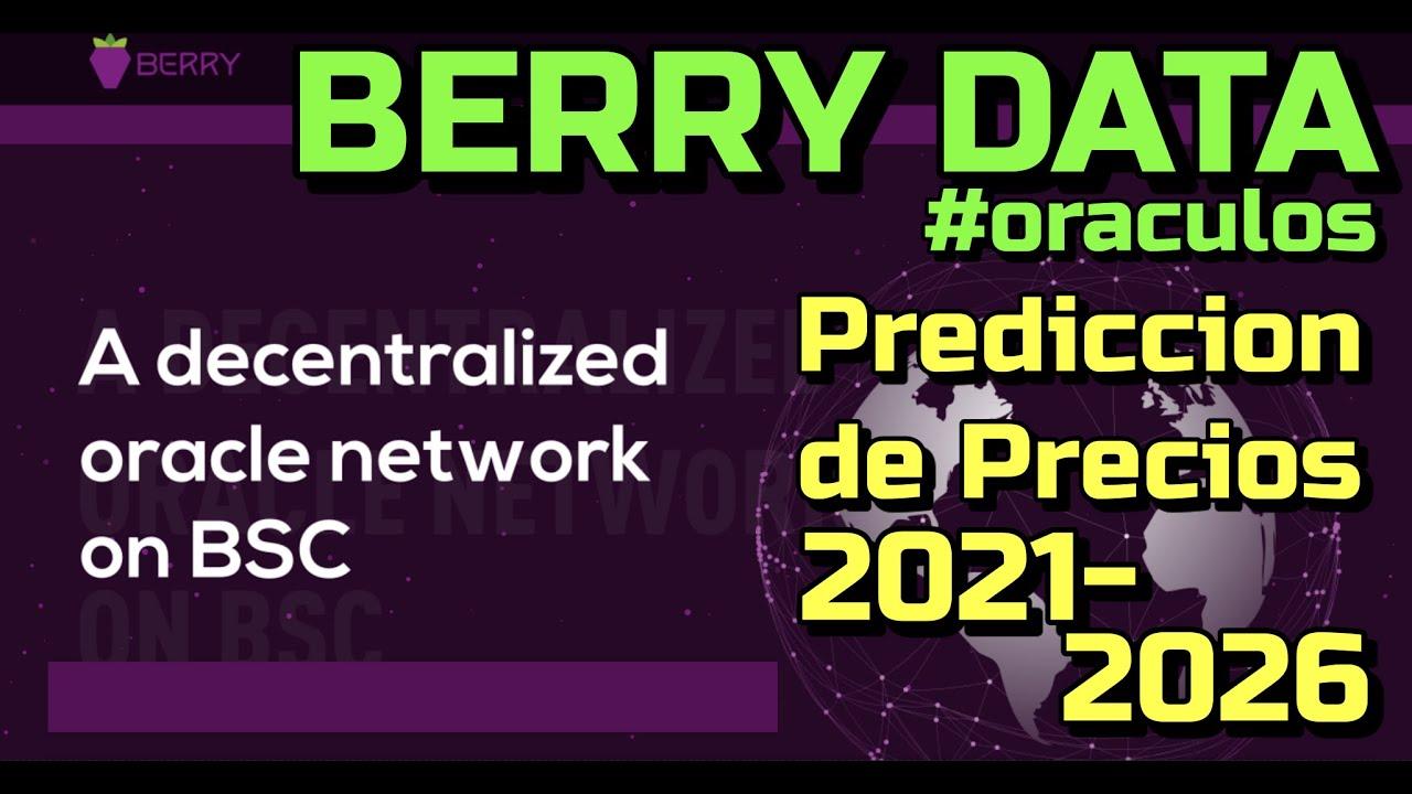 """Berry Data """"BRY"""" Que es?? 🔥 ☞Predicción de PRECIOS 🤑 2021-2026 ☜    Me CONVIENE invertir 💰??"""