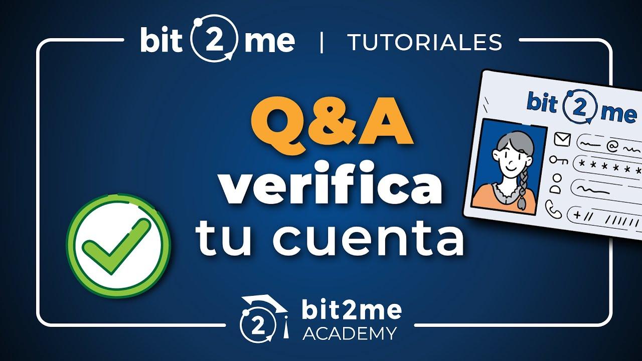 👩🏫 TUTORIAL Preguntas y respuestas para la VERIFICACIÓN de tu Cuenta Bit2Me