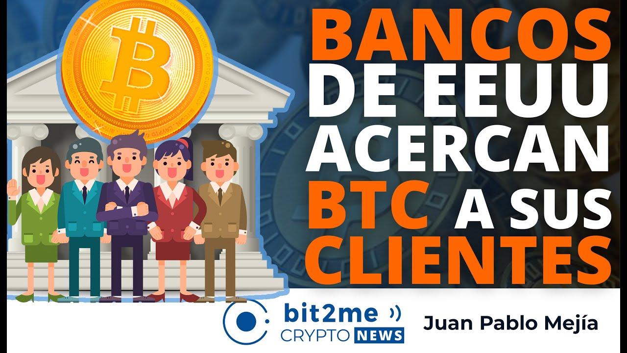 🔵 🏦 BANCOS de EEUU acercan BITCOIN a sus CLIENTES – Bit2Me Crypto News