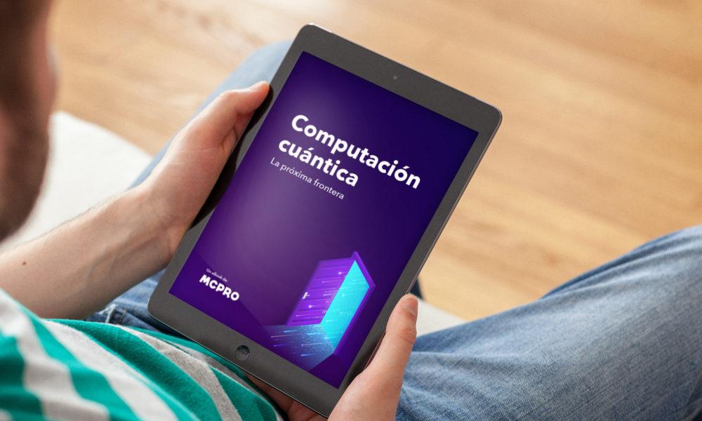 Descárgate nuestro eBook «Computación cuántica: la próxima frontera»