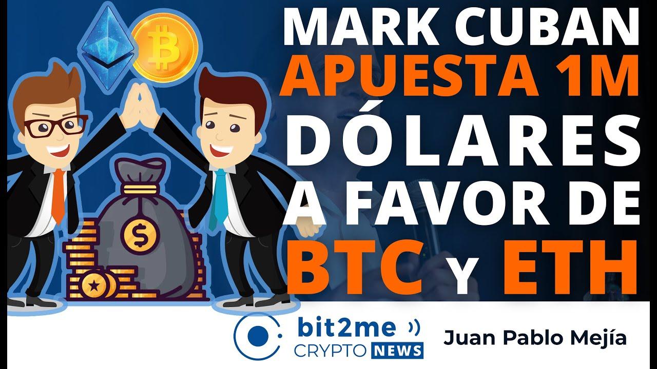 🔵 😲 Mark Cuban APUESTA 1M dólares a favor de BITCOIN y ETHEREUM – Bit2Me Crypto News