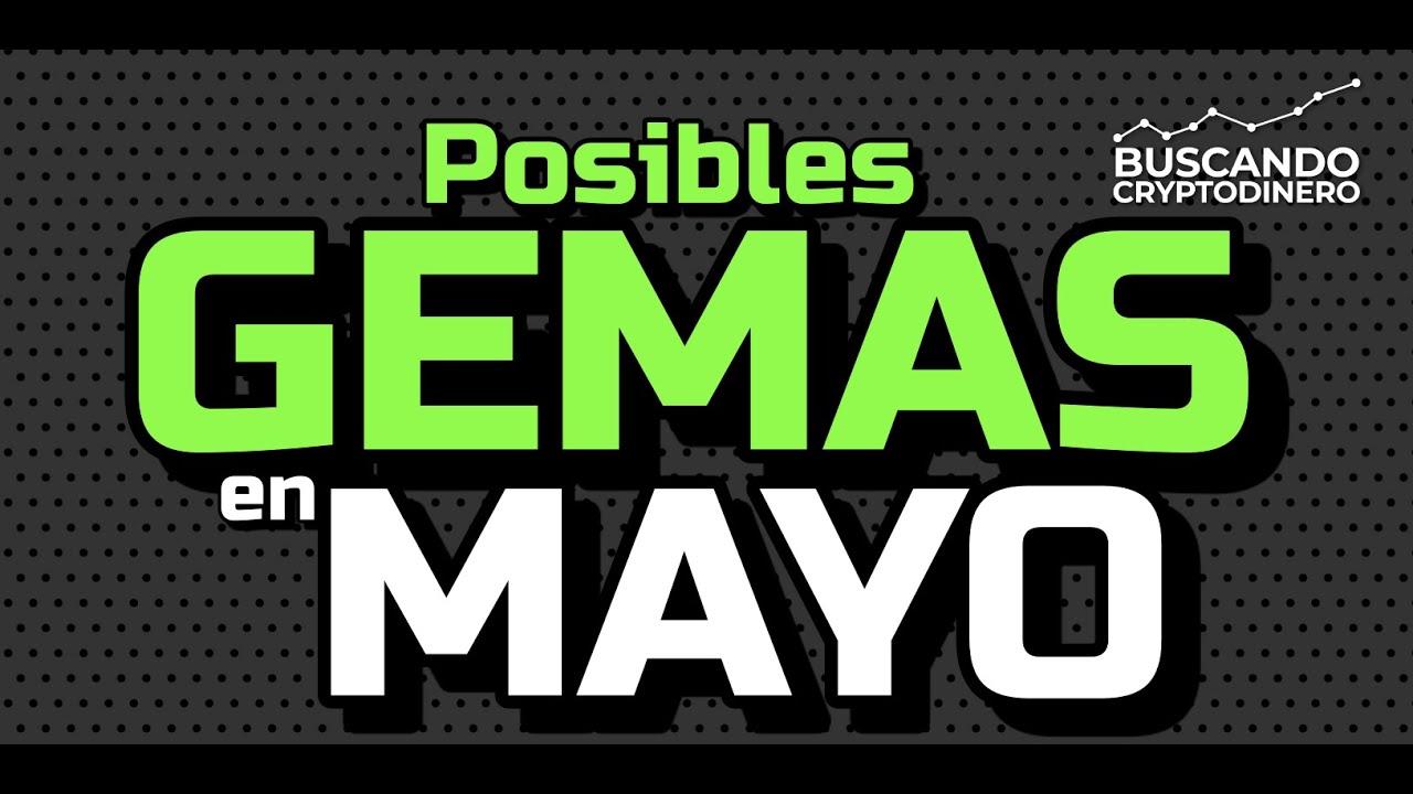 🔥 Posibles GEMAS 💎 para MAYO 2021 en el mundo Crypto !!!