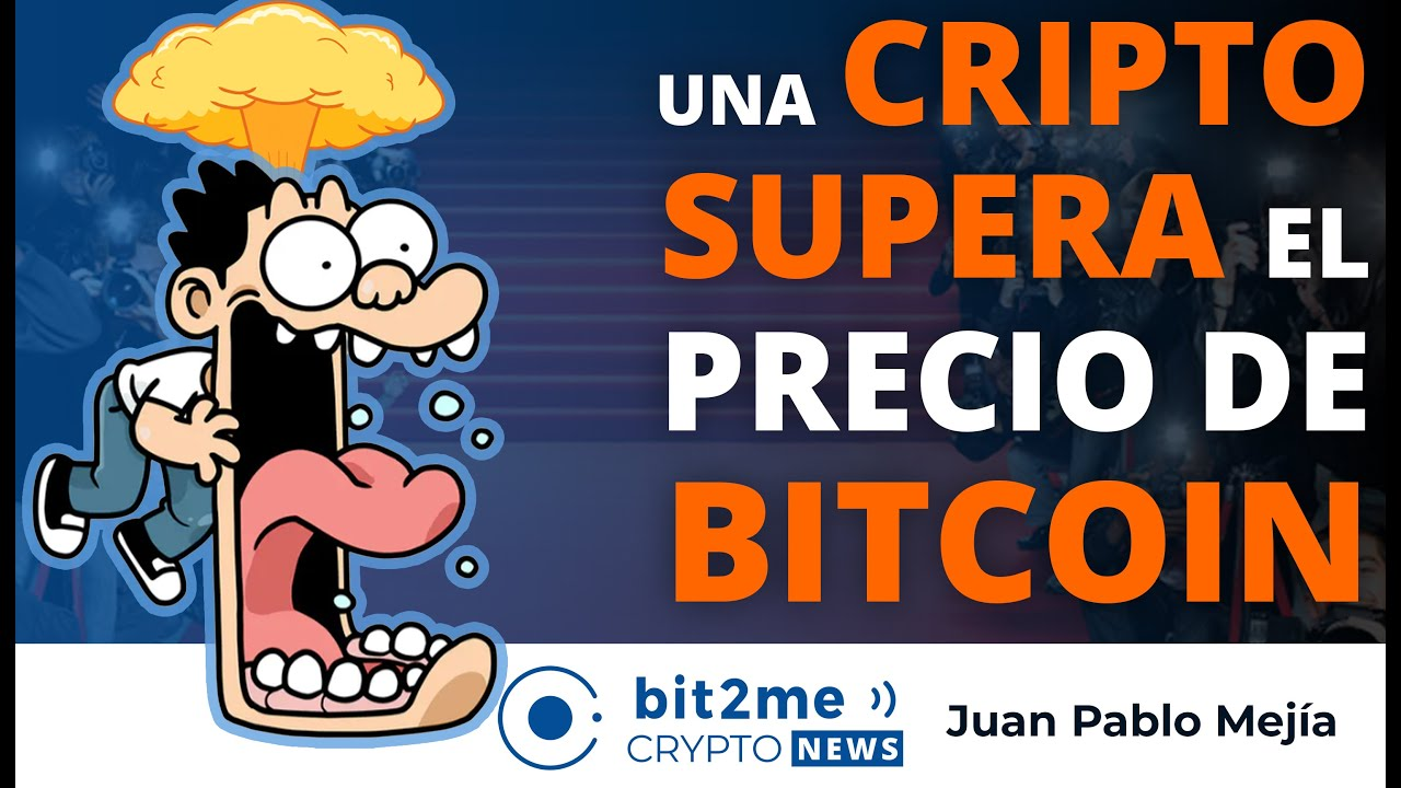 🔵 🤯 Una CRIPTOMONEDA SUPERA el precio de BITCOIN – Bit2Me Crypto News