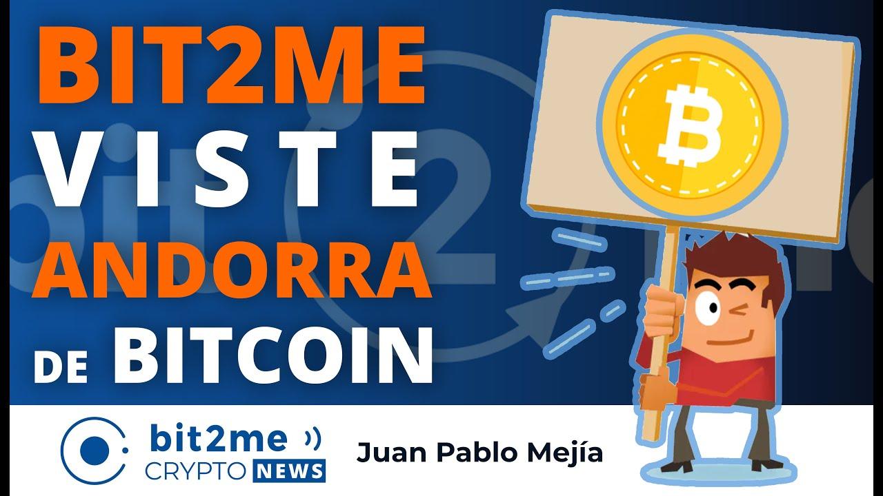 🔵 📢 Bit2Me viste a ANDORRA de BITCOIN – Bit2Me Crypto News