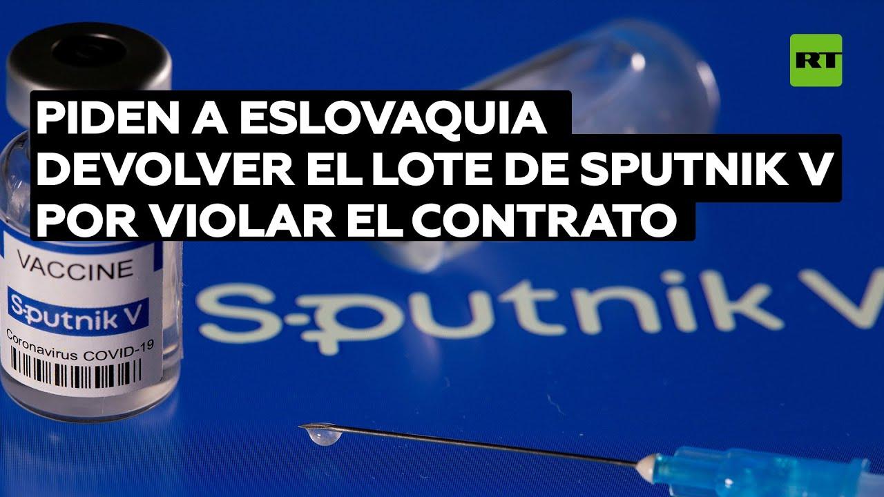 Piden a Eslovaquia devolver el lote de Sputnik V por violar el contrato