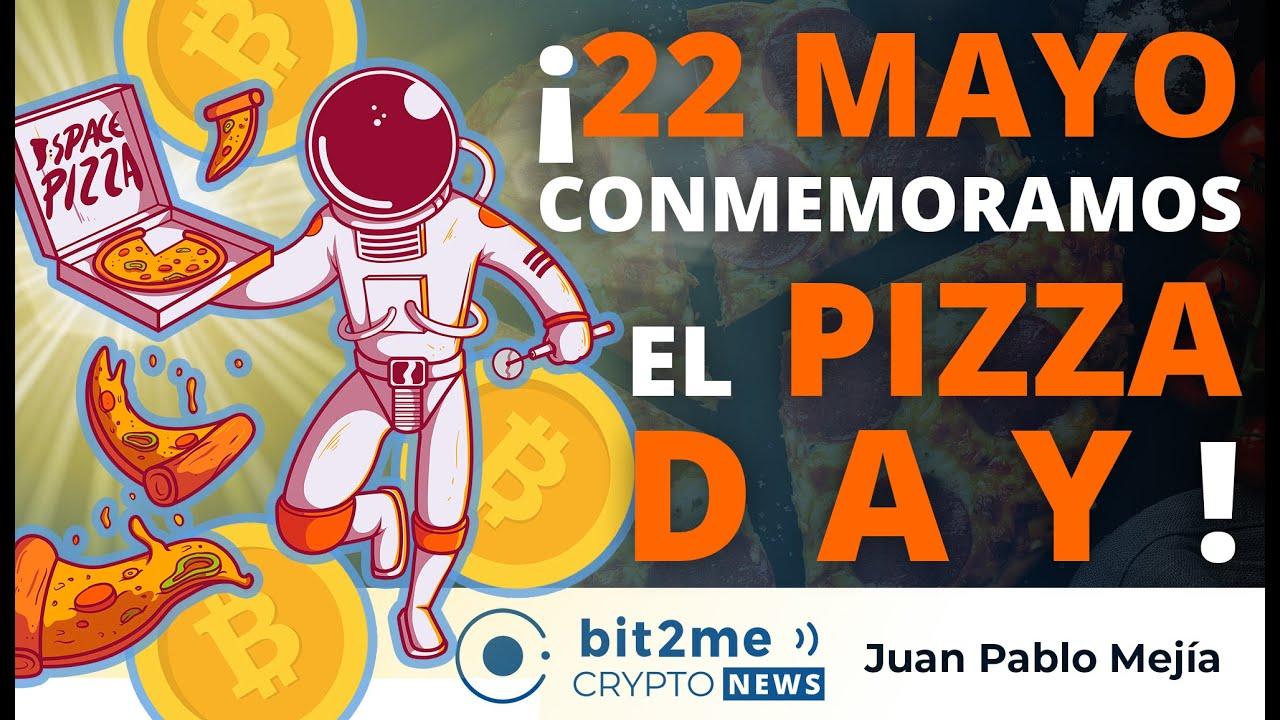 🔵 🍕 ¡ 22 de MAYO conmemoramos el PIZZA DAY ! – Bit2Me Crypto News