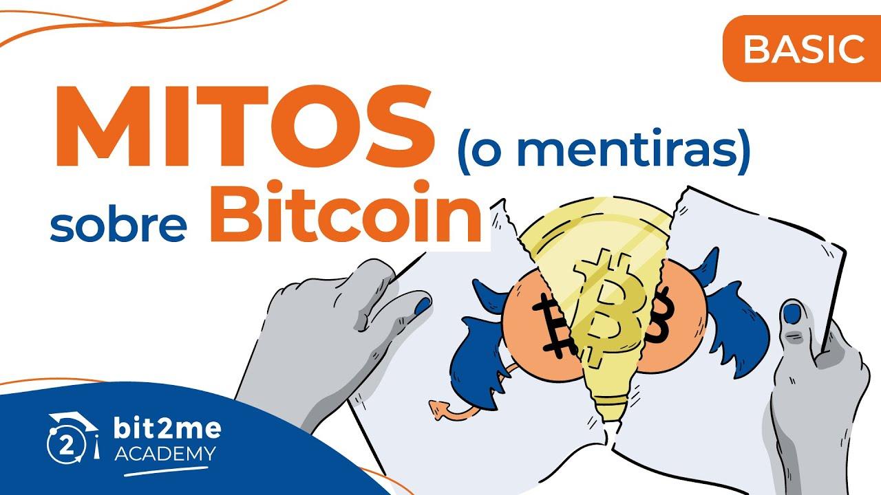 🎓 Mitos o mentiras sobre Bitcoin – Bit2Me Academy