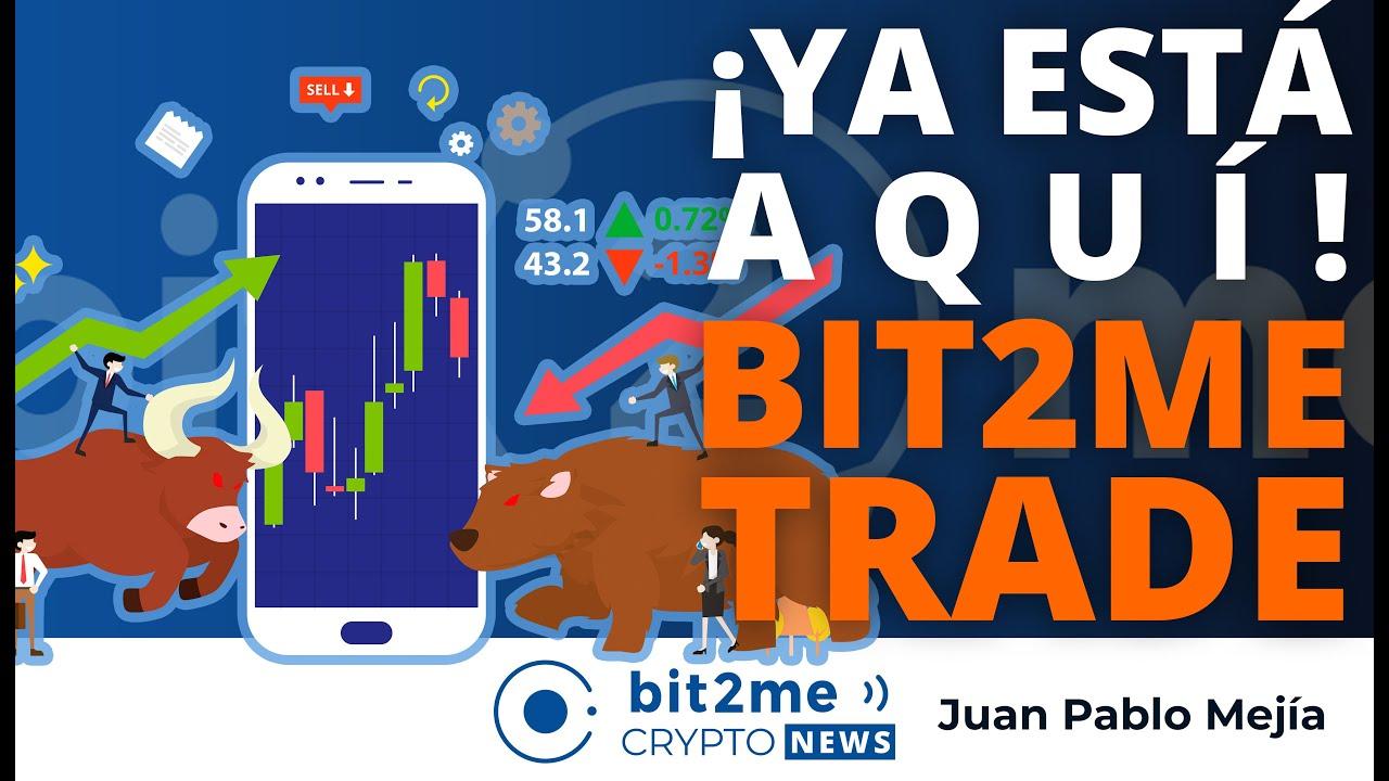 🔵 📈 Ya está aquí! Bit2Me TRADE – Bit2Me Crypto News