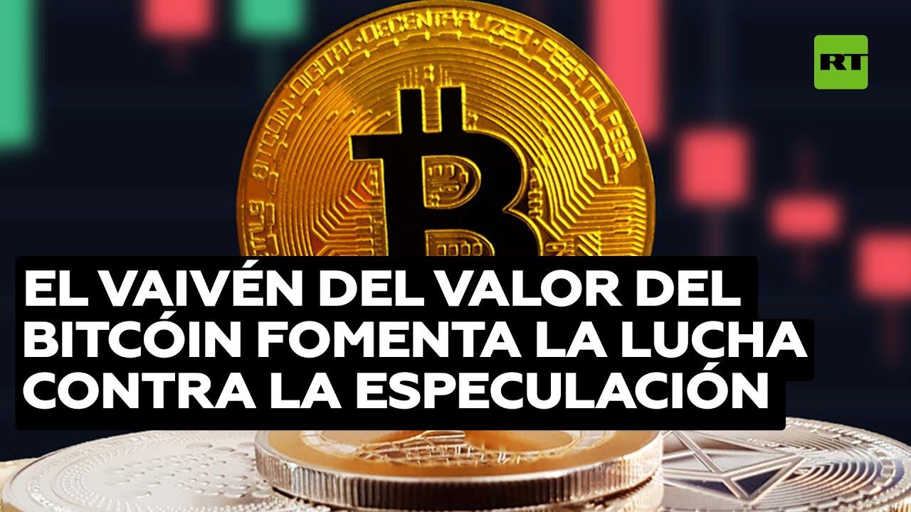 Vaivén del valor del bitcóin fomenta la lucha contra la especulación