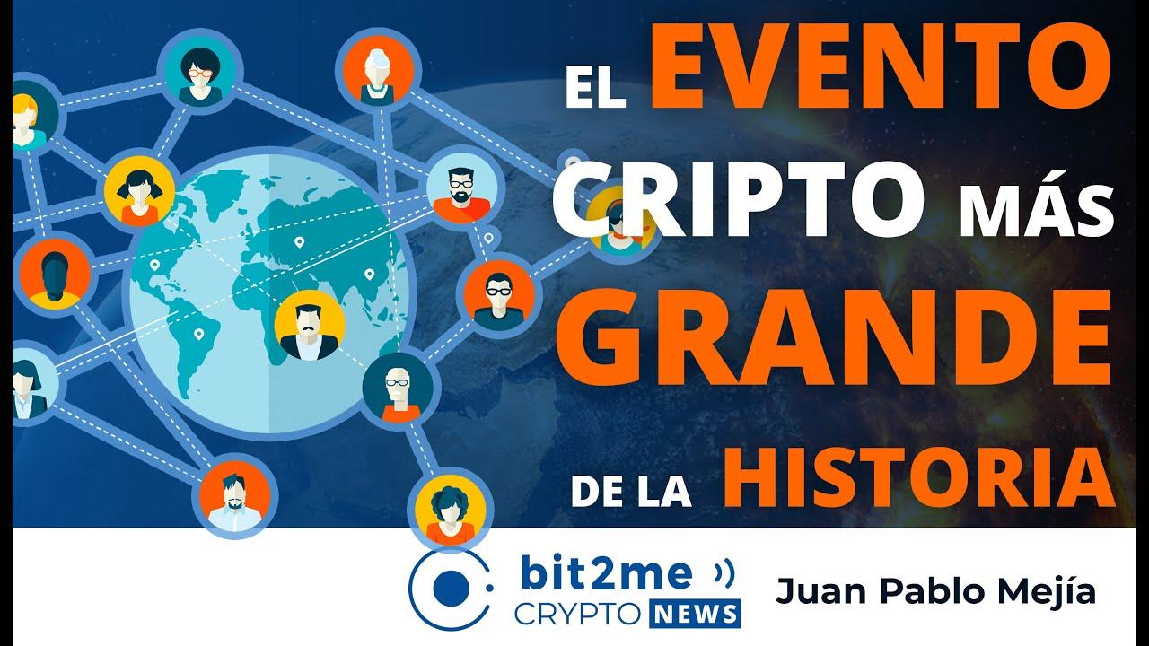 🔵 🎉 El EVENTO cripto más GRANDE de la HISTORIA – Bit2Me Crypto News