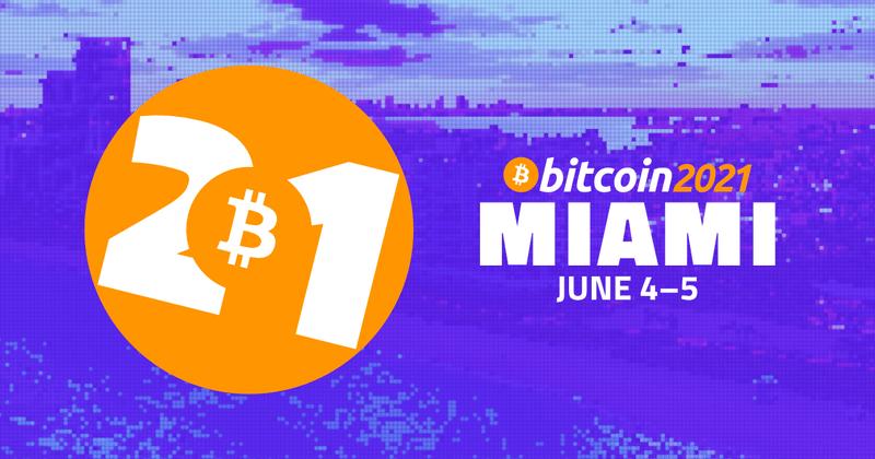 Bitcoin 2021, el evento más grande de bitcoin y otras criptomonedas llega a Miami