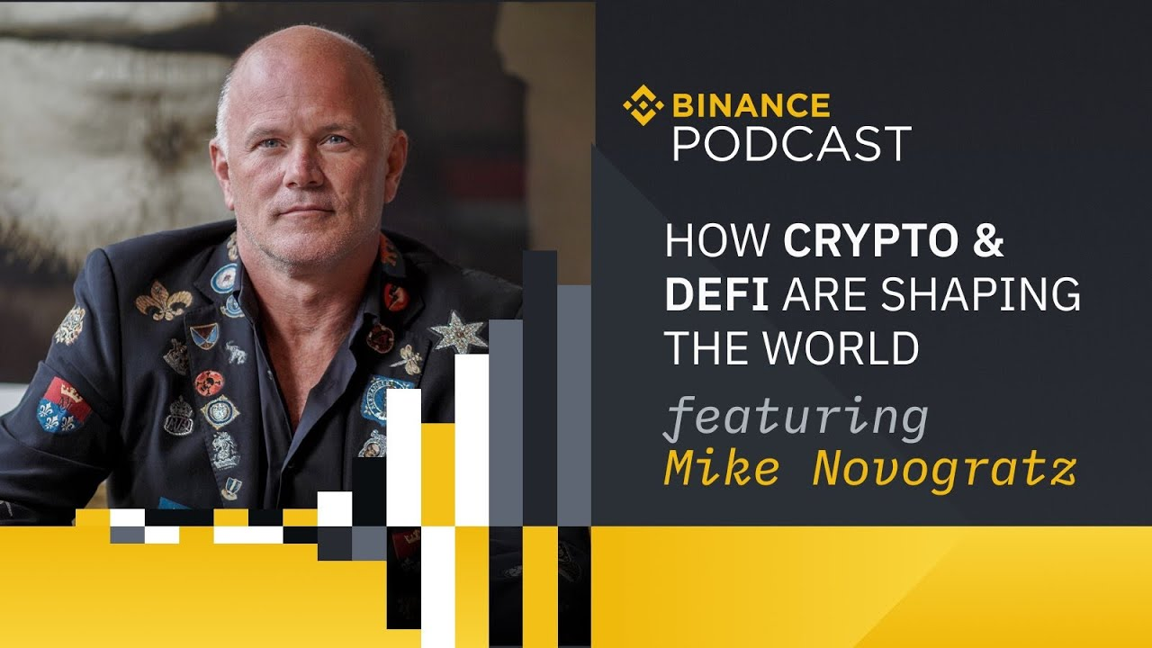 Binance Podcast: How crypto & DeFi are shaping the world ft. Mike Novogratz, CEO of Galaxy Digital