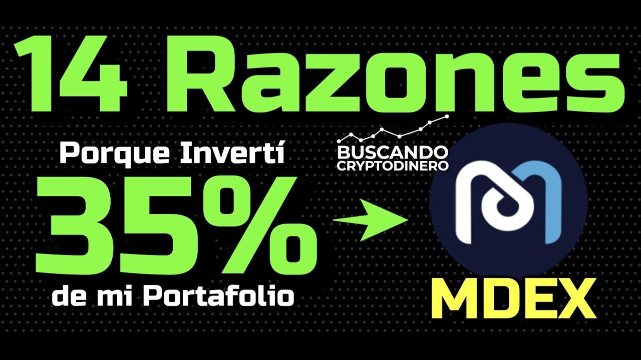 🤑 14 razones porque INVERTI 35% de mi PORTAFOLIO en MDEX  !!!