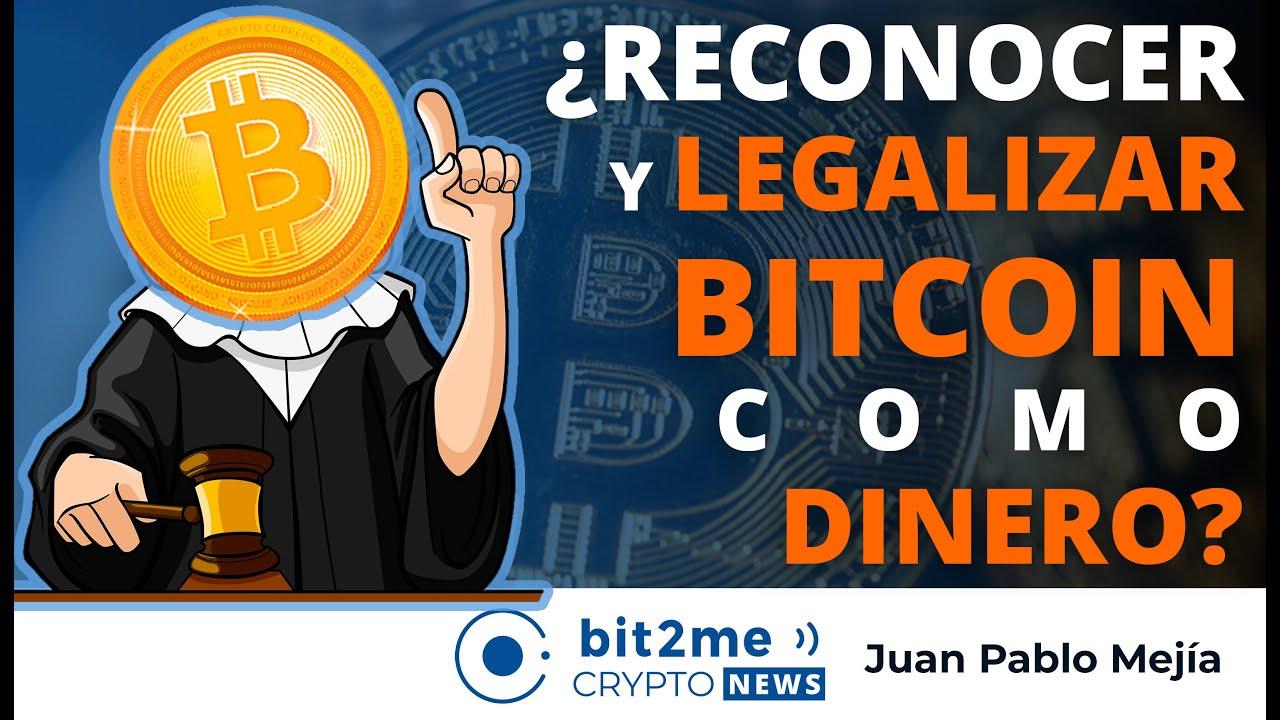 🔵 💸 ¿Reconocer y LEGALIZAR BITCOIN como DINERO? – Bit2Me Crypto News