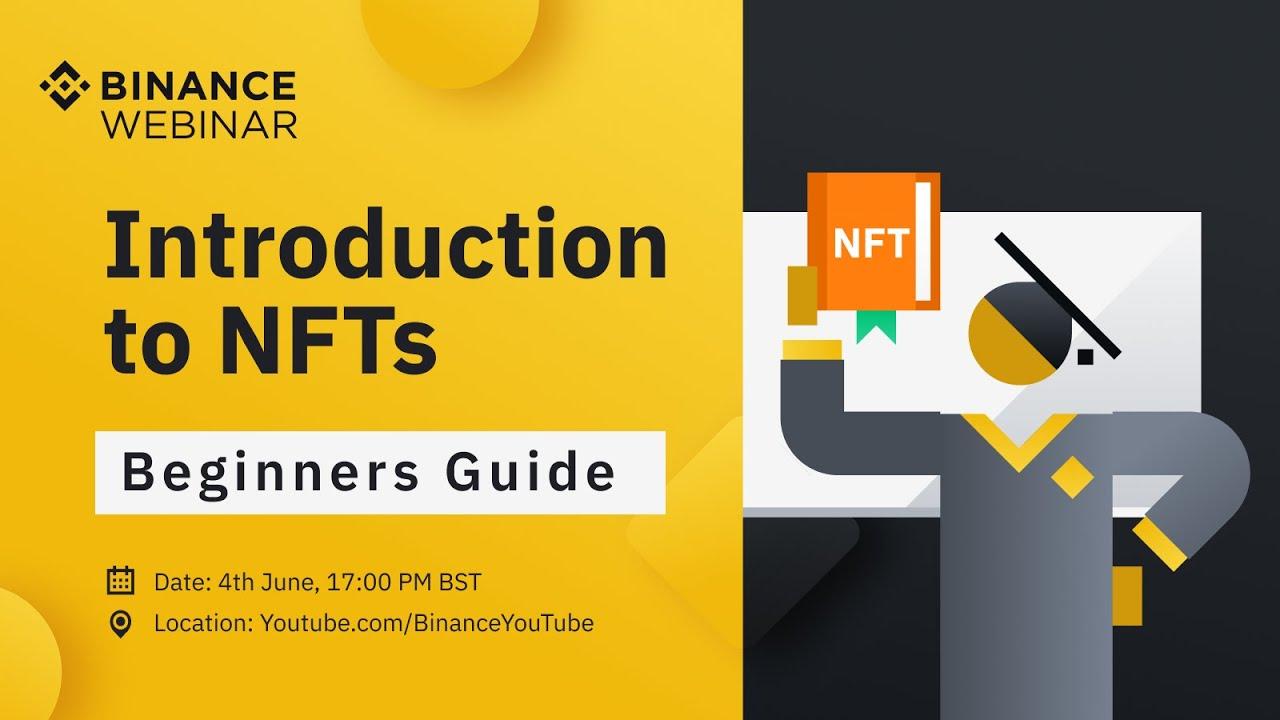 Binance Webinar: The Ultimate Guide to NFTs