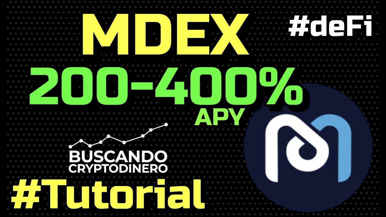 🤑 MDEX como ganar entre 200-400% APY ???