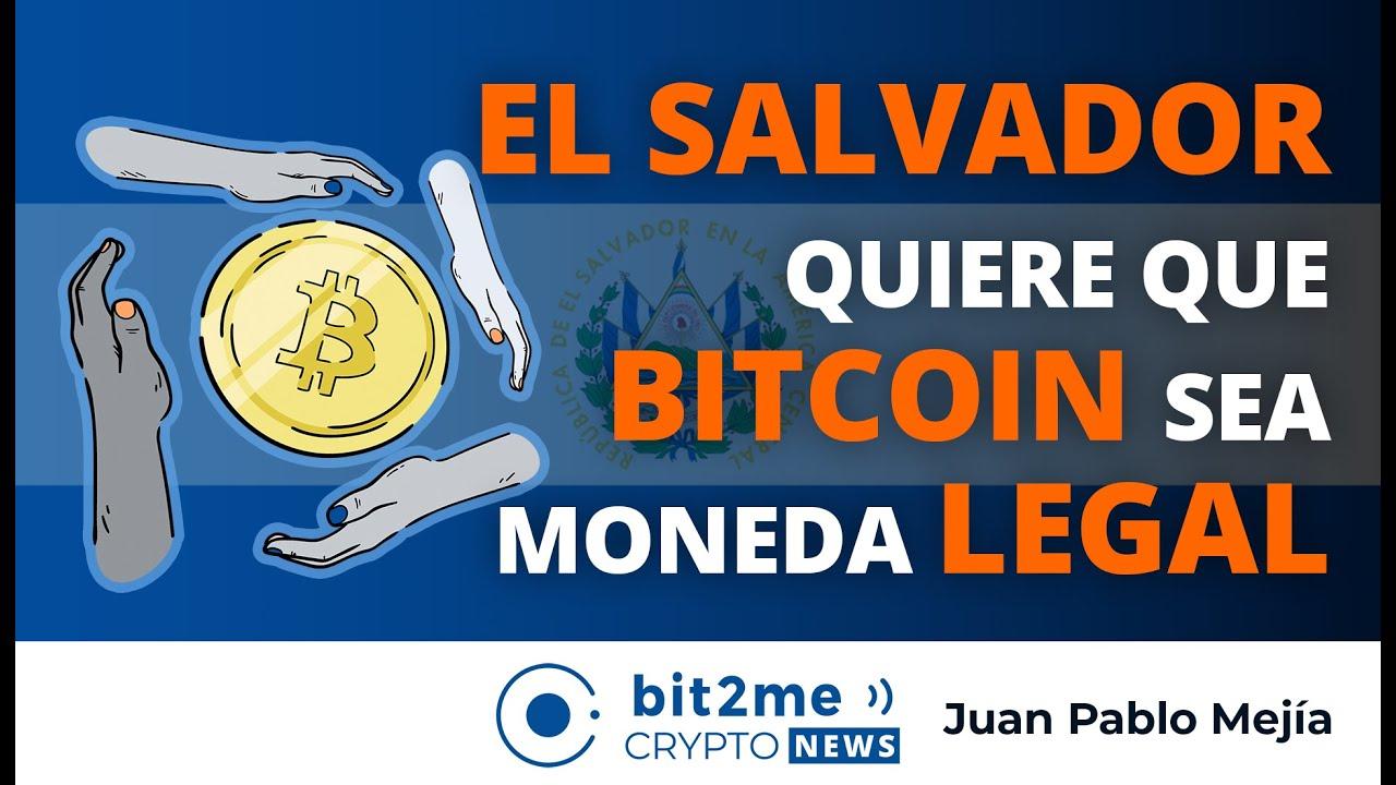 🔵💰 🇸🇻 EL SALVADOR quiere Adoptar BITCOIN como Moneda LEGAL – BITCOIN 2021 – Bit2Me Crypto News