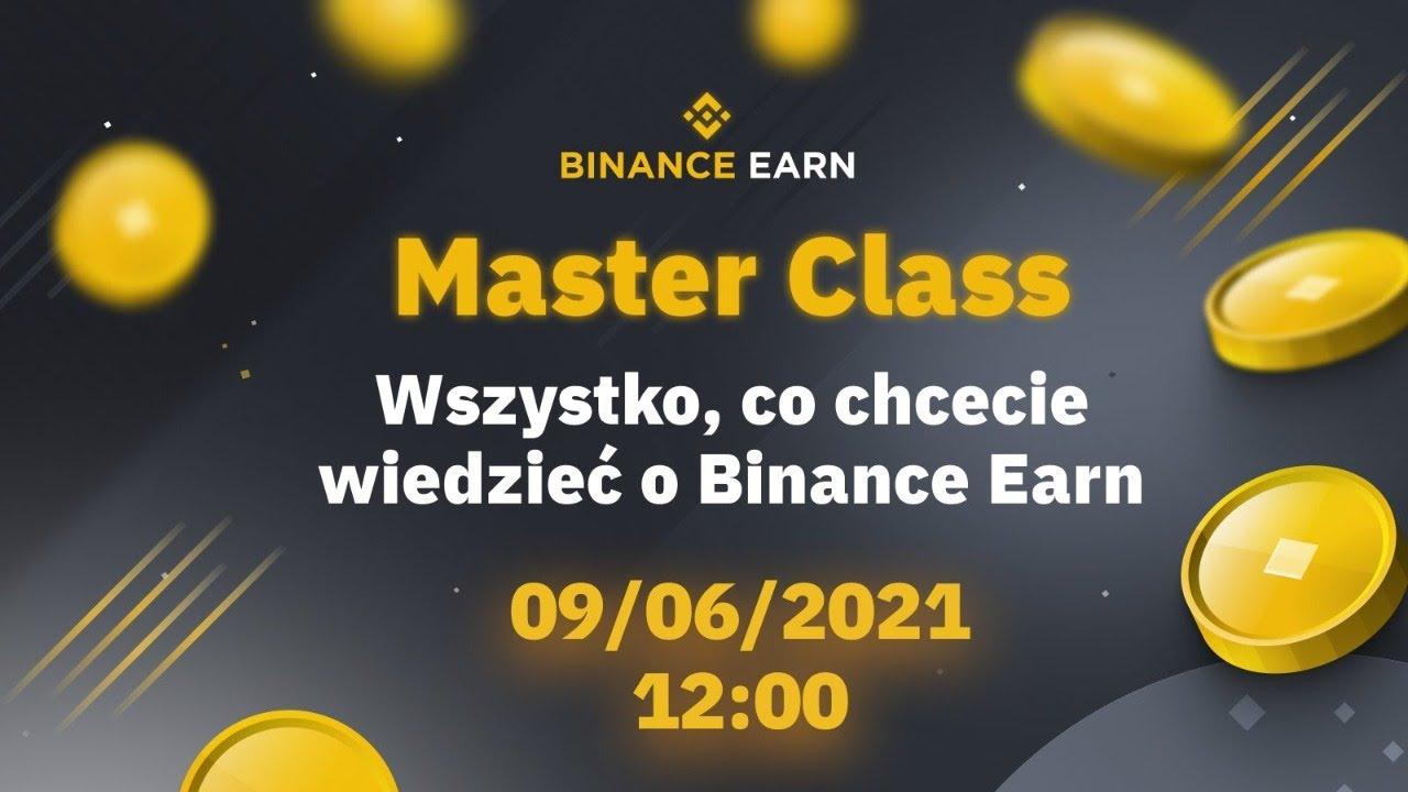Master Class: Wszystko co chcecie wiedzieć o Binance Earn