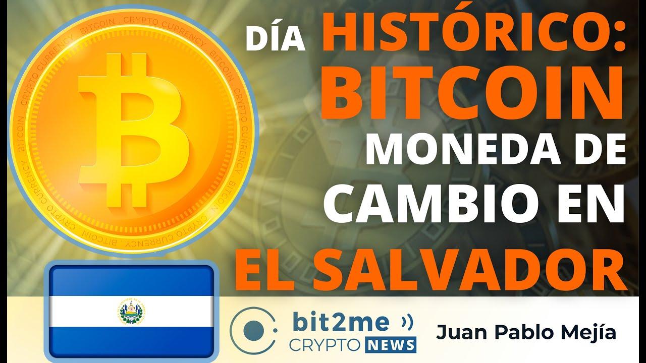 🔵 🥳 Día HISTÓRICO: BITCOIN moneda de cambio en EL SALVADOR – Bit2Me Crypto News