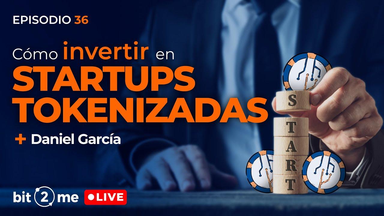🔴 Cómo INVERTIR en Startups TOKENIZADAS – Bit2Me LIVE Ep. 36 + La Roseta