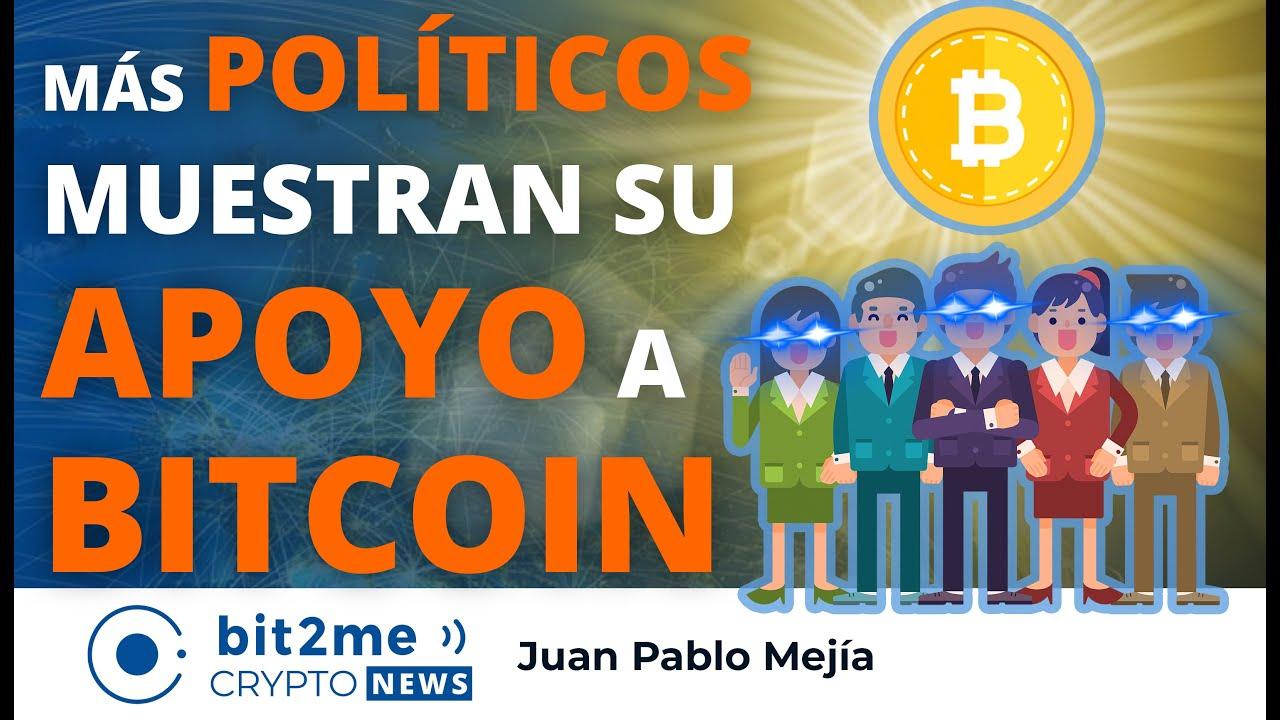 🔵 🤩 Más POLÍTICOS muestran su APOYO a BITCOIN – Bit2Me Crypto News