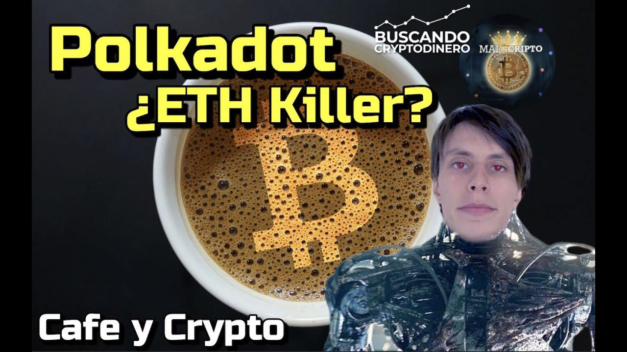 ☕️Polkadot ➤ Ethereum Killer?? con MadCripto: Cafe y Crypto !!!