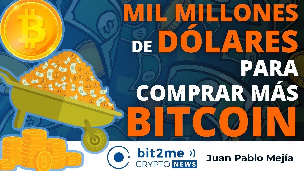 🔵 💰 MIL MILLONES de DÓLARES para comprar más BITCOIN – Bit2Me Crypto News