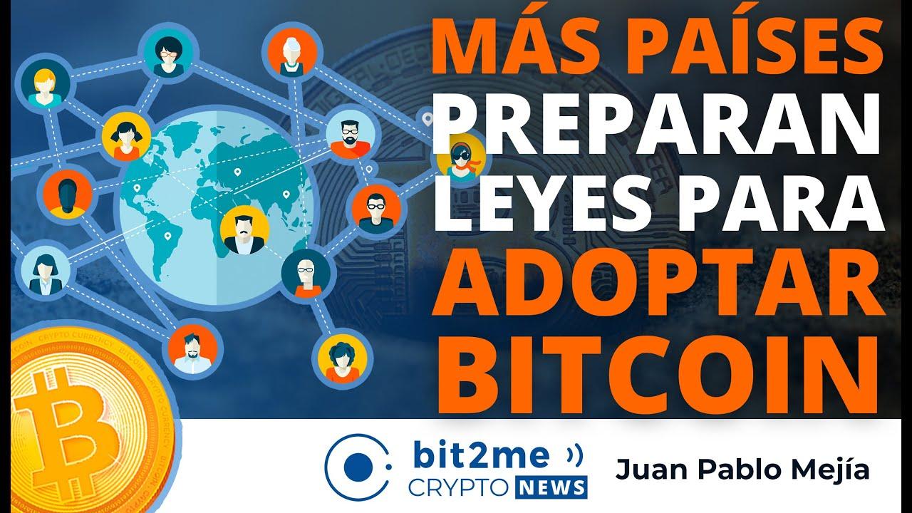 🔵 🌐 MÁS PAÍSES preparan leyes para ADOPTAR BITCOIN – Bit2Me Crypto News