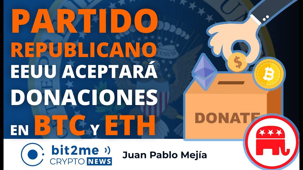 🔵 🗳️ PARTIDO REPUBLICANO EEUU aceptará donaciones en BITCOIN y ETHEREUM – Bit2Me Crypto News