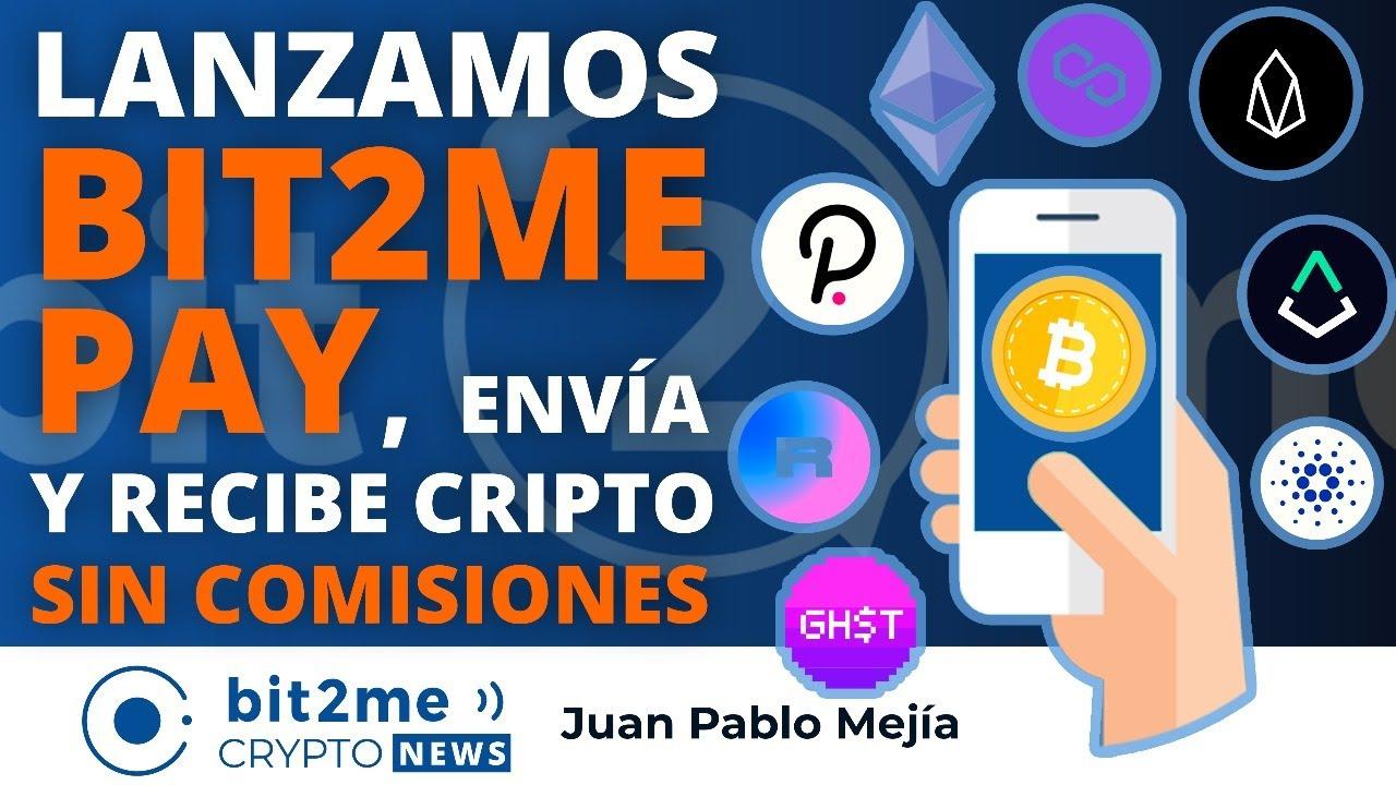 🔵 😎 Lanzamos BIT2ME PAY, envía y recibe criptomonedas SIN COMISIONES – Bit2Me Crypto News