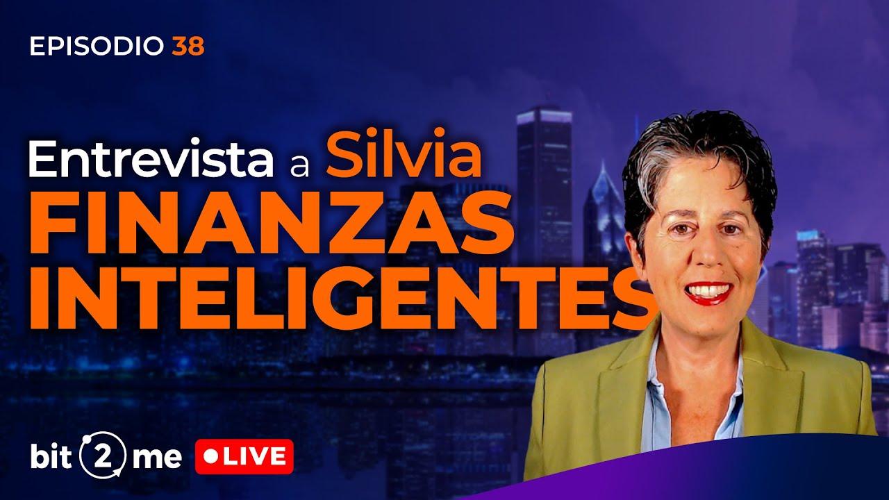 🔴 Entrevista a SILVIA Finanzas Inteligentes – Bit2Me LIVE Ep. 38 @Silvia Finanzas Inteligentes